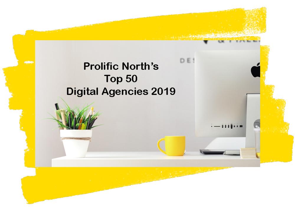 Prolific North Top 50 Digital Agencies 2019