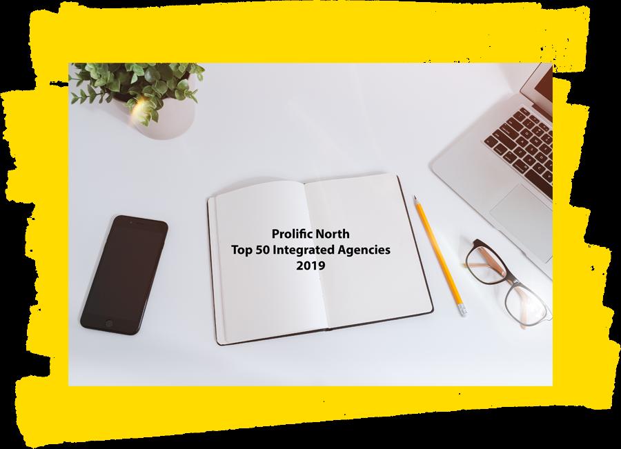 Prolific North Top 50 Integrated Agencies 2019